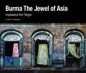 Burma The Jewel Of Asia - Impressions From Yangon